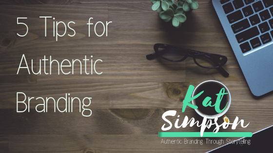 5 tips for Authentic Branding